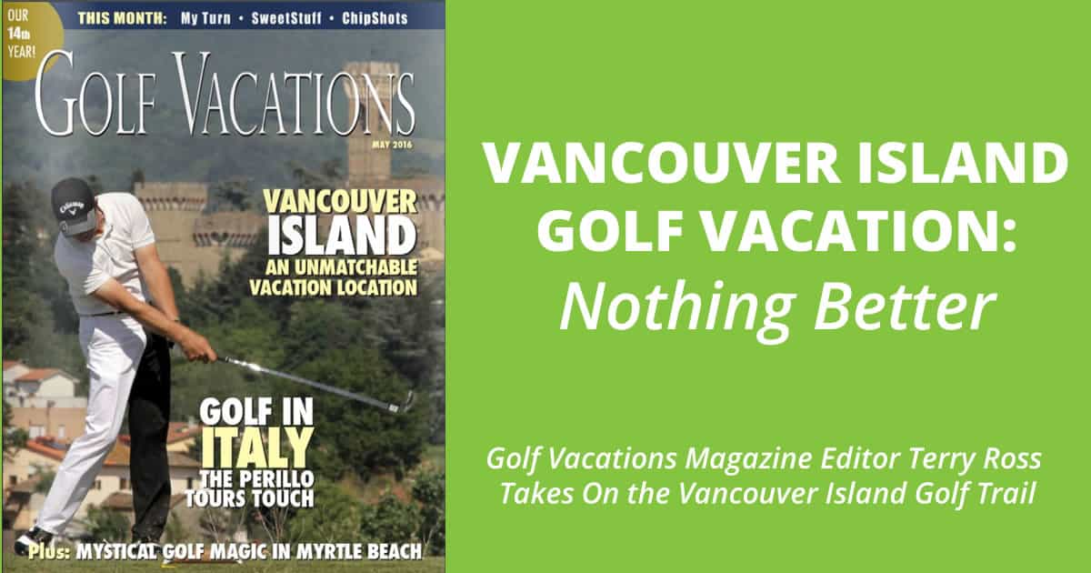 Nothing beats a Vancouver Island Golf Vacation