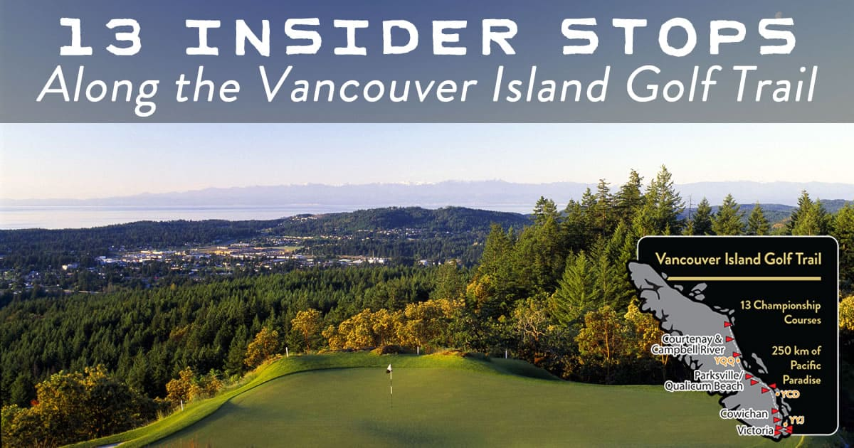13 Insider Stops Along the Vancouver Island Golf Trail