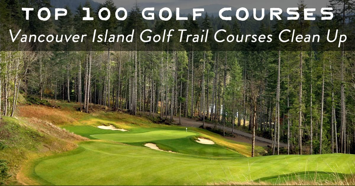 Vancouver Island Golf Trail Courses Make Top 100