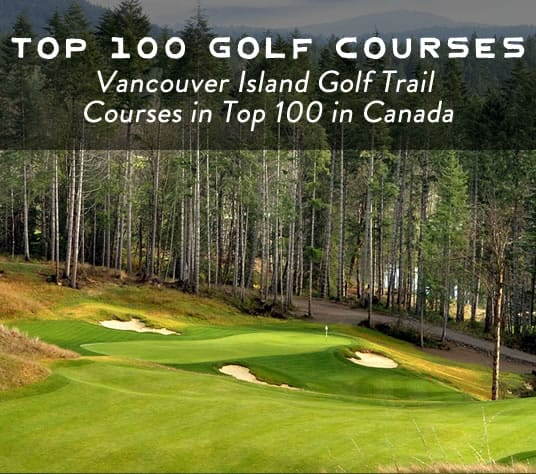 Vancouver Island Golf Trail Courses Make Top 100 in Canada