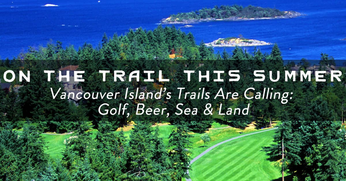 Vancouver Island Trails Are Calling
