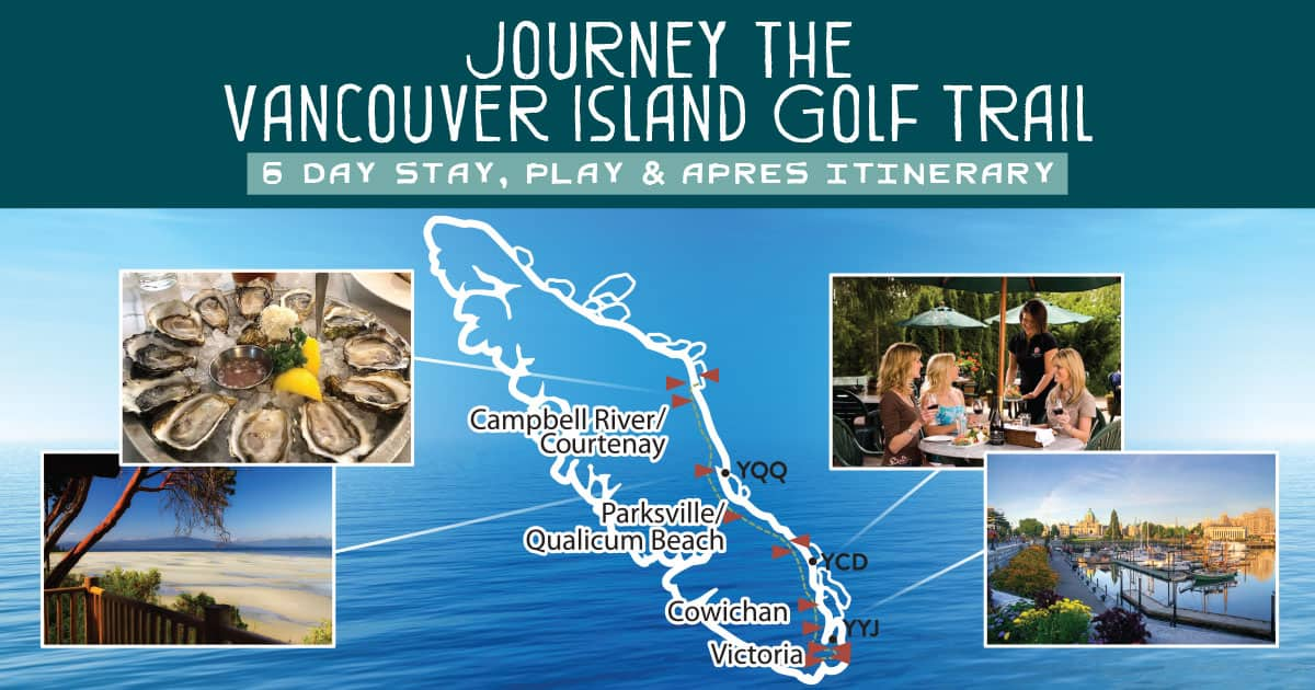 6 Day Stay, Play & Apres Vancouver Island Golf Trail Itinerary