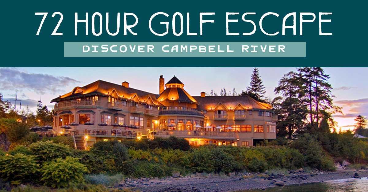 72 Hour Campbell River Golf Escape