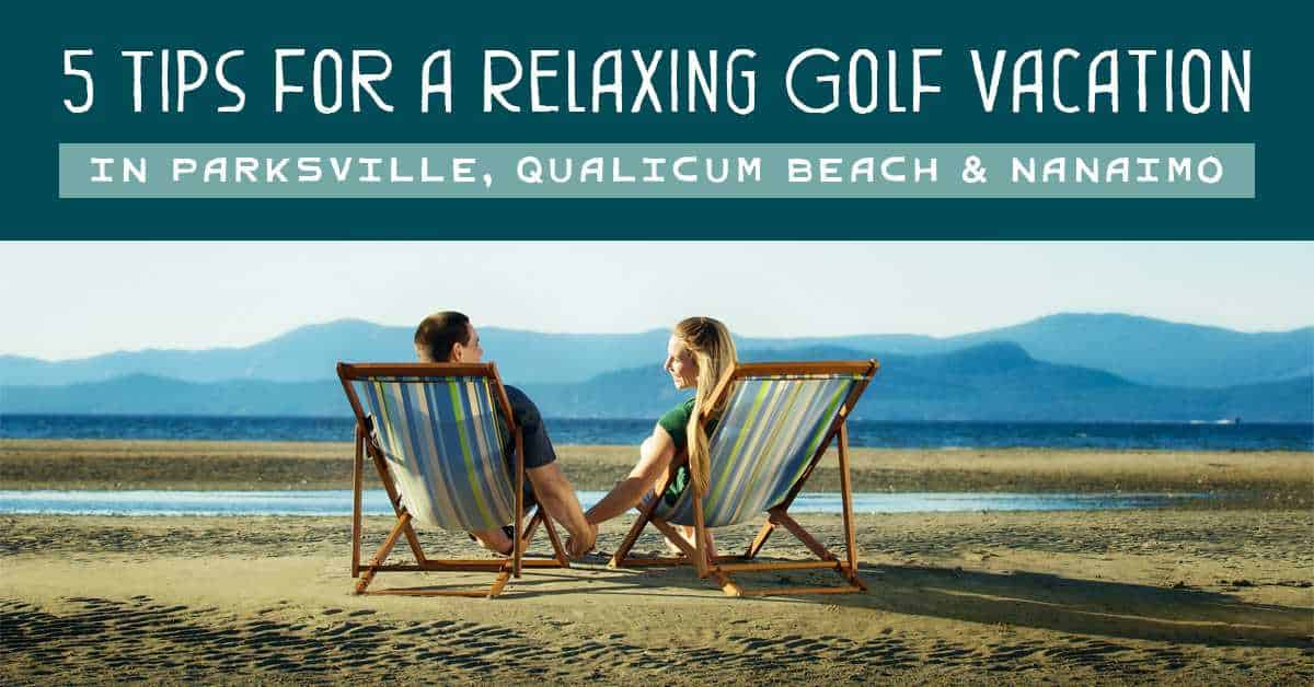 Golf Vacation Parksville Qualicum Beach Nanaimo