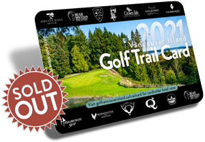 2021 Vancouver Island Golf Trail Card sold out